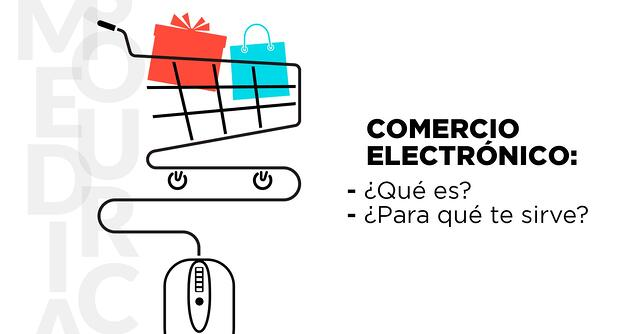 ¿Qué es el comercio electrónico y para qué sirve?