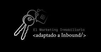 Marketing Inmobiliario: Hasta 10 veces más Clientes con Inbound