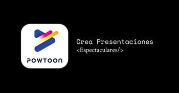 Powtoon: Crea Presentaciones Espectaculares