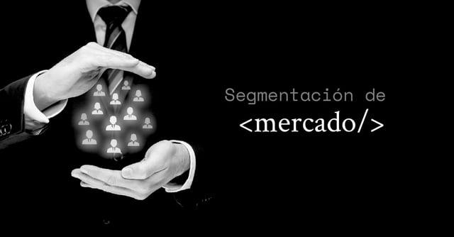 ¿Qué es la segmentación de mercado?