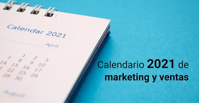 Calendario 2021 de marketing y ventas