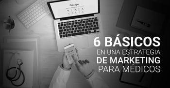 6 básicos en una estrategia de marketing para médicos