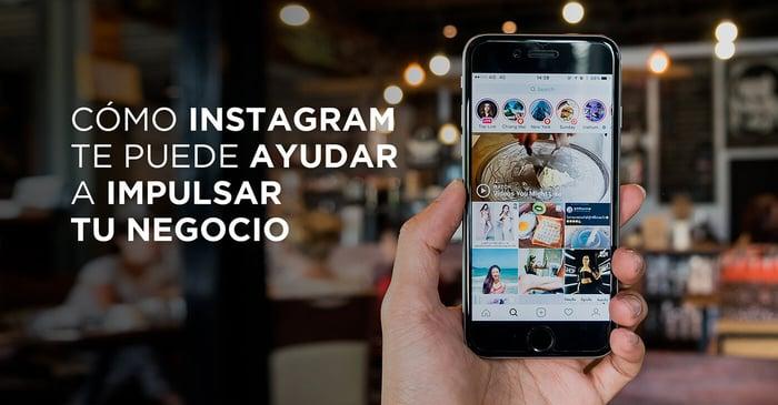 Cómo Instagram te puede ayudar a impulsar tu negocio