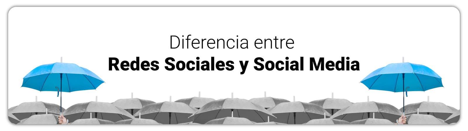 Diferencia entre Redes Sociales y Social Media