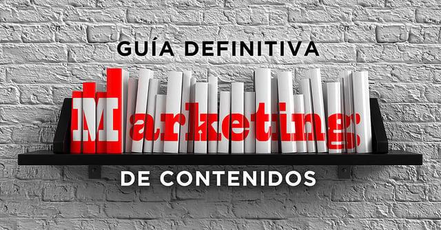 Marketing de Contenidos - Guía Definitiva
