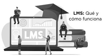 LMS: Qué es y cómo funciona