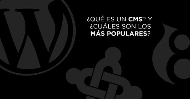 Qué es un CMS y listado de los más populares