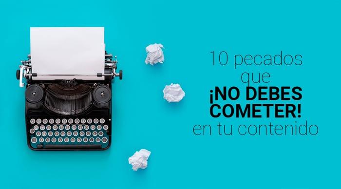 Los 10 pecados del redactor que ¡no debes cometer!