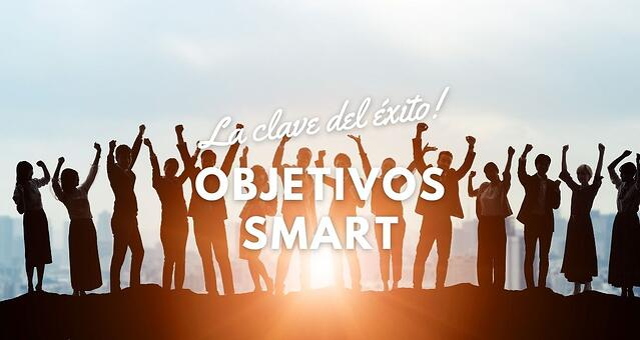 Objetivos Smart: Qué son y cómo crearlos para tener éxito en 2021