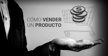Cómo vender un producto