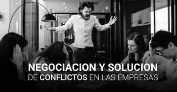 La negociacion y solucion de conflictos en las empresas