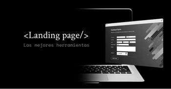 Landing Page: Las mejores herramientas [Gratis y de Pago]