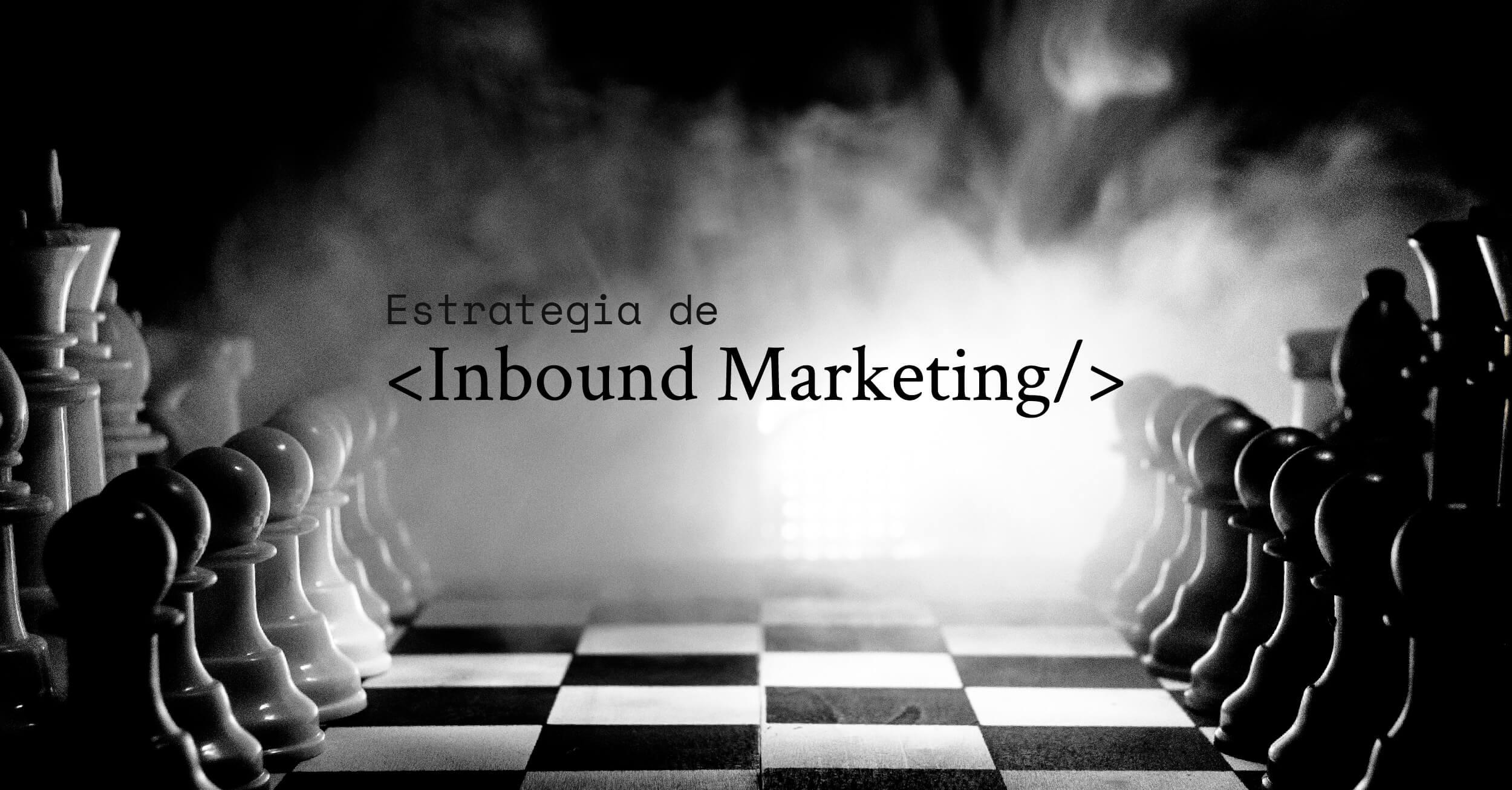 Estrategia de Inbound Marketing la mejor para tu empresa