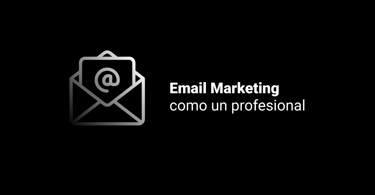 Email Marketing como un profesional