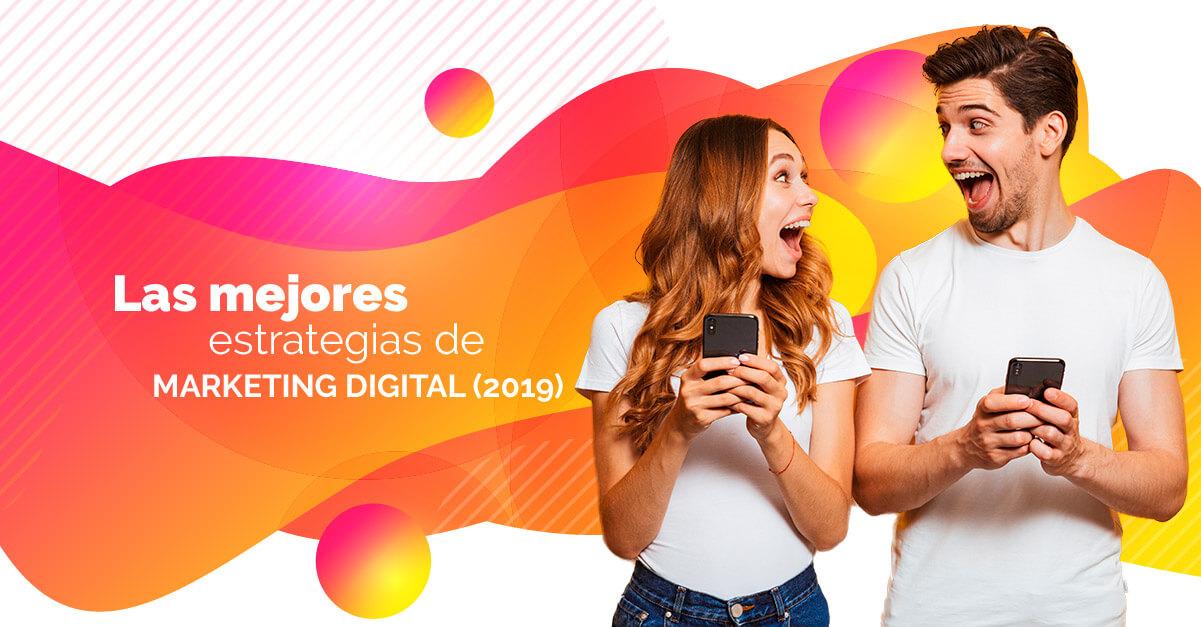 Las mejores estrategias de Marketing Digital (2019)